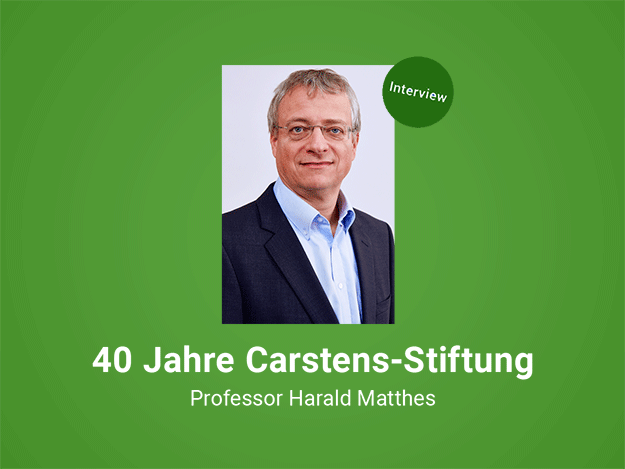 Carstens-Stiftung: Interview mit Prof. Harald Matthes