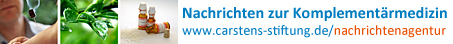 Nachrichten zur Komplementärmedizin: Die Nachrichtenagentur der Carstens-Stiftung